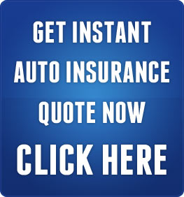 Get Instant Auto Insurance Quote Now - CLICK HERE