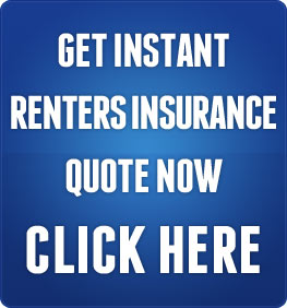 Get Instant Renters Insurance Quote Now - CLICK HERE